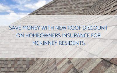Save Money with New Roof Discount on Homeowners Insurance for McKinney Residents